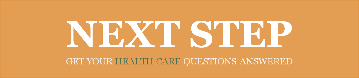 The the Next Step in getting your Health Insurance Questions answered.