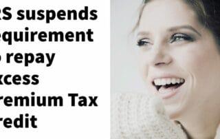 IRS Suspends repayment of premium tax credit