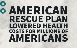 American Rescue Plan Lowered Health Costs for Millions of Americans